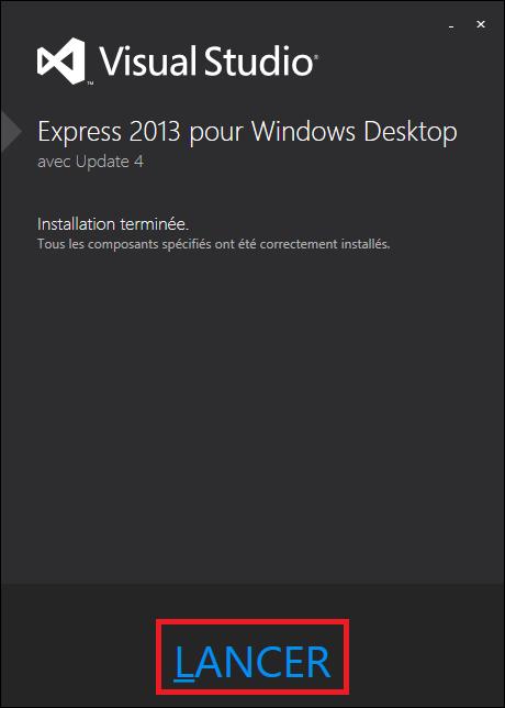 Installation terminée de Visual Studio Express