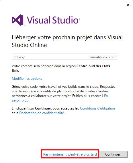 Vous n'avez pas besoin de créer un compte Visual Studio Online