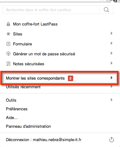 Vous pouvez aussi retrouver les mots de passe du site que vous visitez dans le menu Lastpass